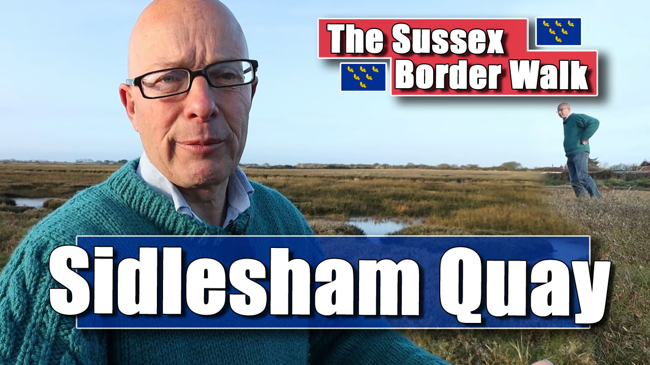 The Sussex Border Walk - Part Nineteen: Sidlesham Quay