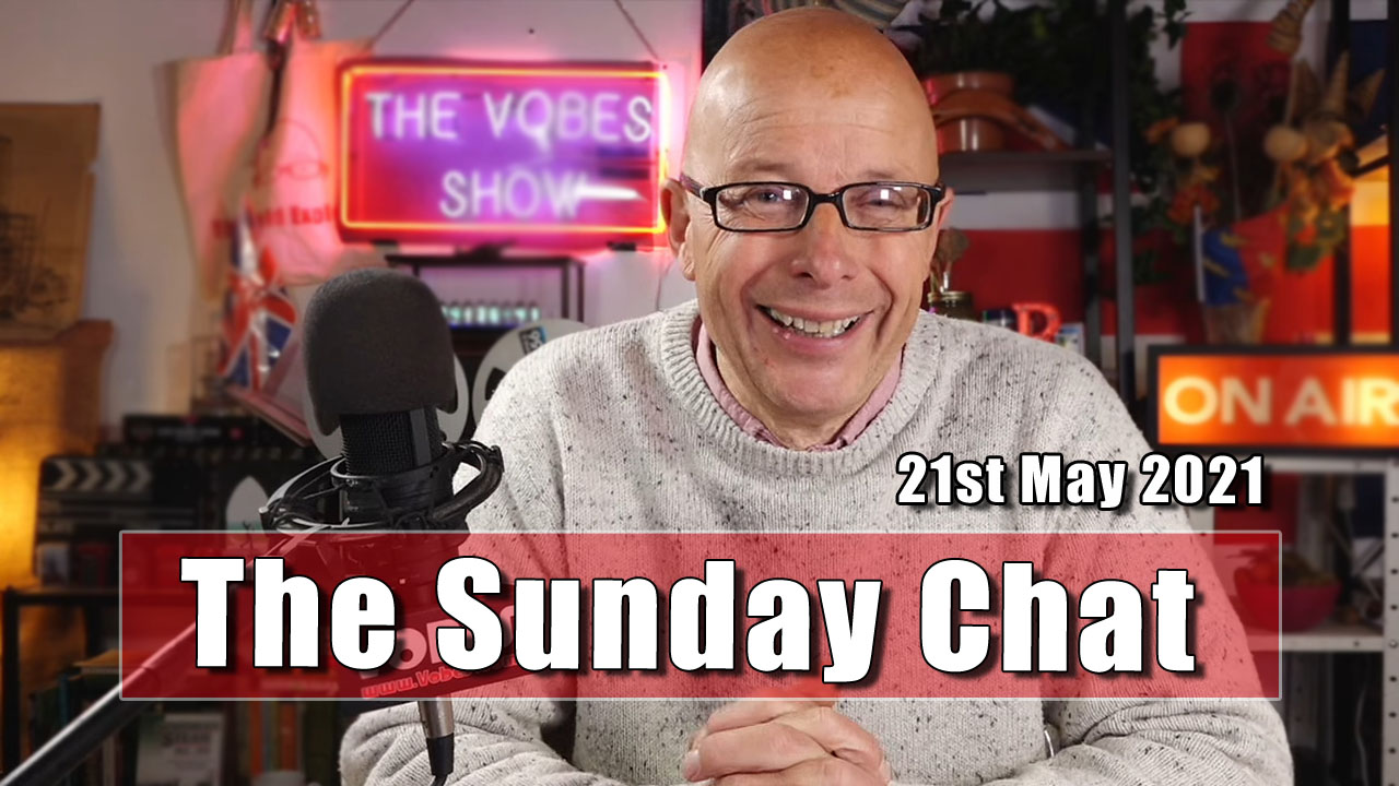 The Sunday Chat - 23rd May 2021