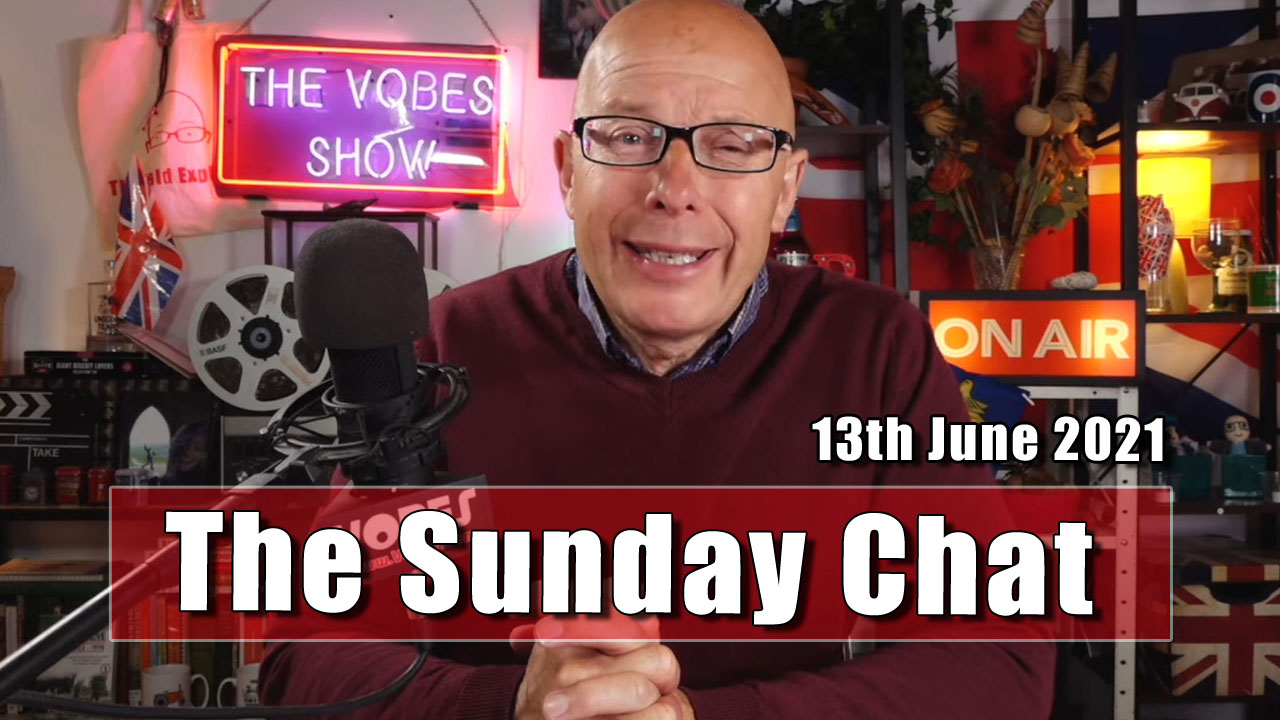 The Sunday Chat - 13th June 2021
