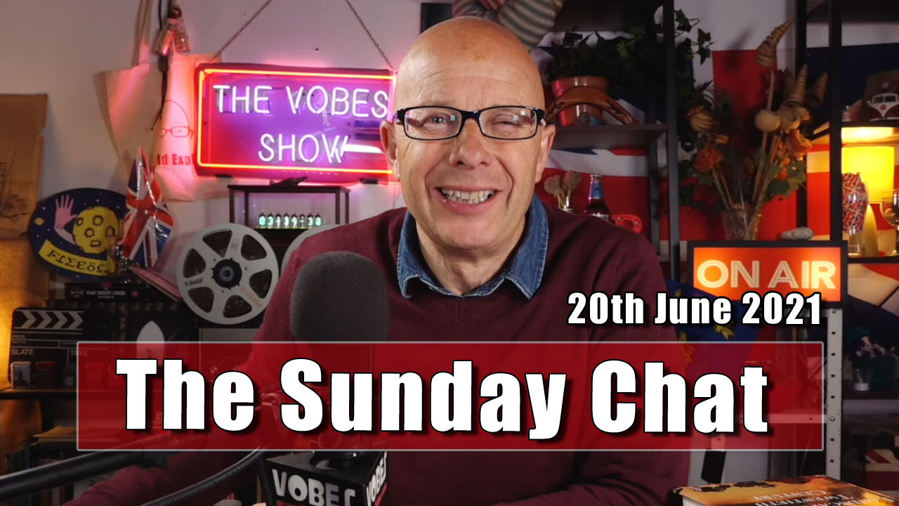 The Sunday Chat - 20th June 2021