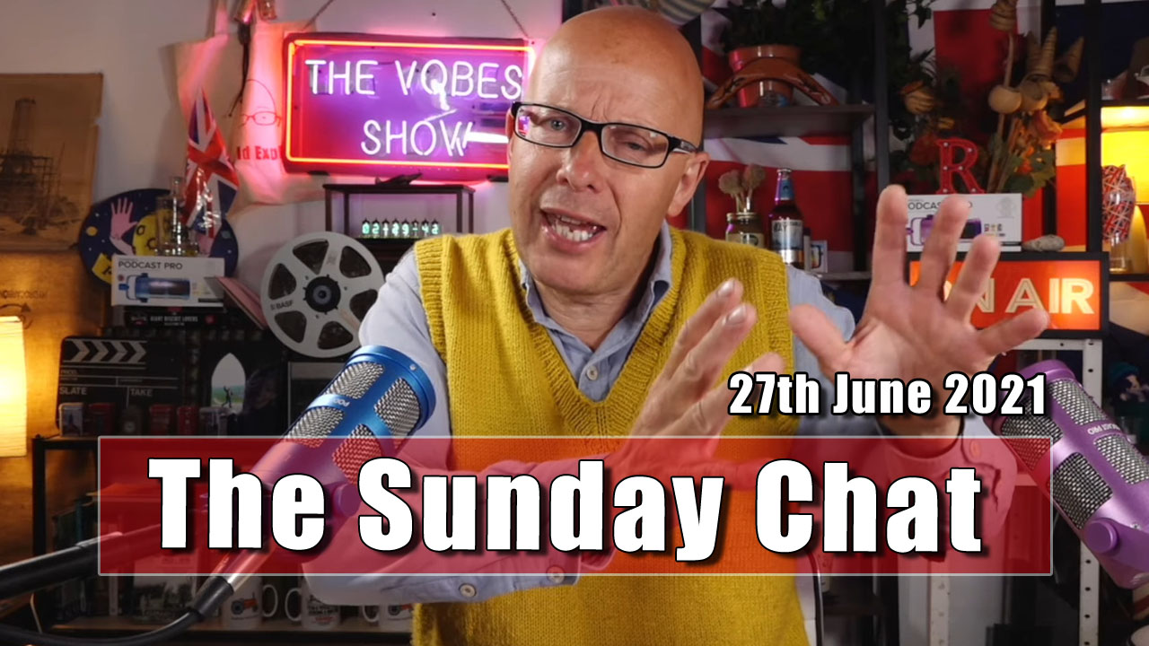 The Sunday Chat - 27th June 2021