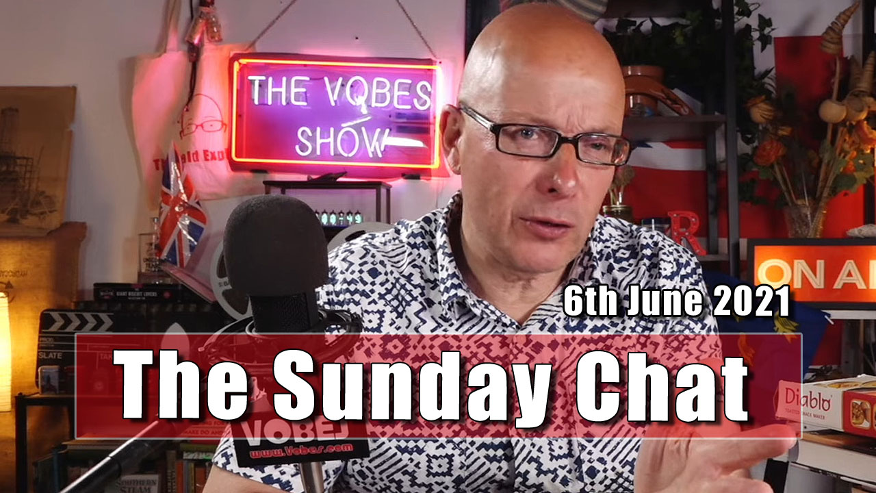 The Sunday Chat - 6th June 2021