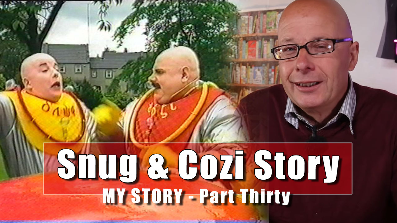 My Story - The second part of the Snug and Cozi story.