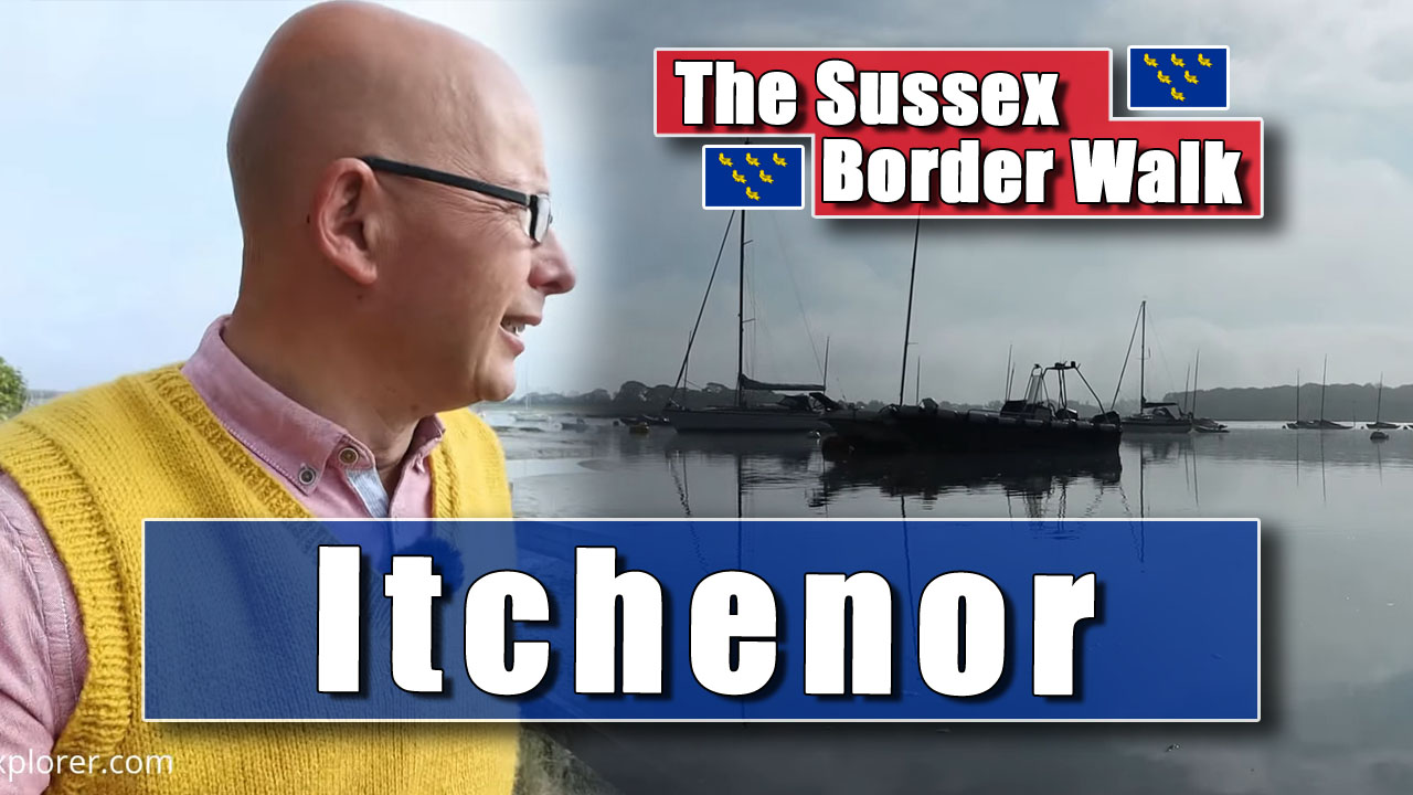 The Sussex Border Walk - Part Twenty-Two: Itchenor Church and Harbour