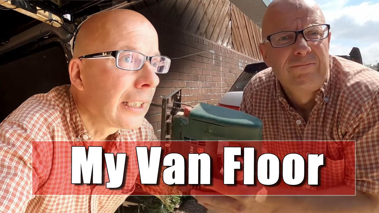 My Ongoing Van Build - Laying the floor!