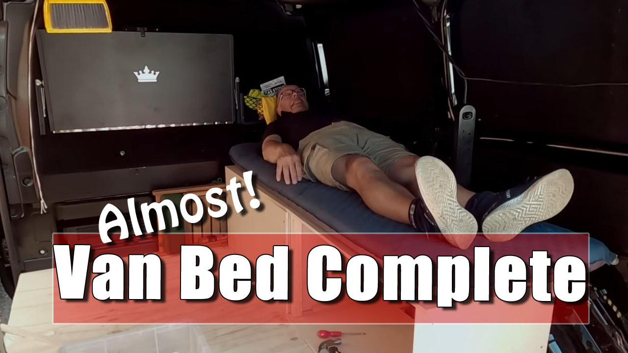 My Van Bed is Pretty Much Complete