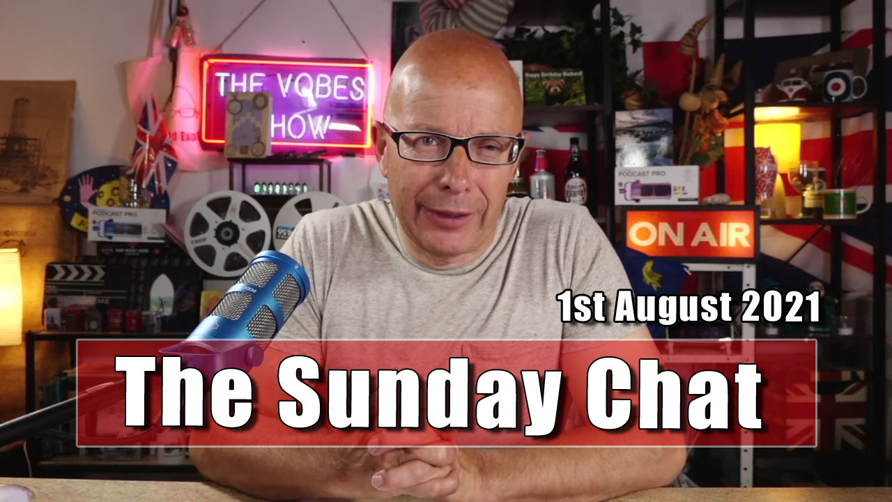 The Sunday Chat - 1st August 2021