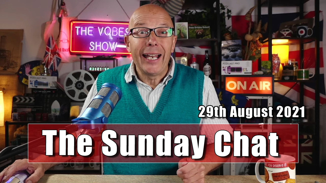 The Bald Explorer's Sunday Chat - 29th August 2021