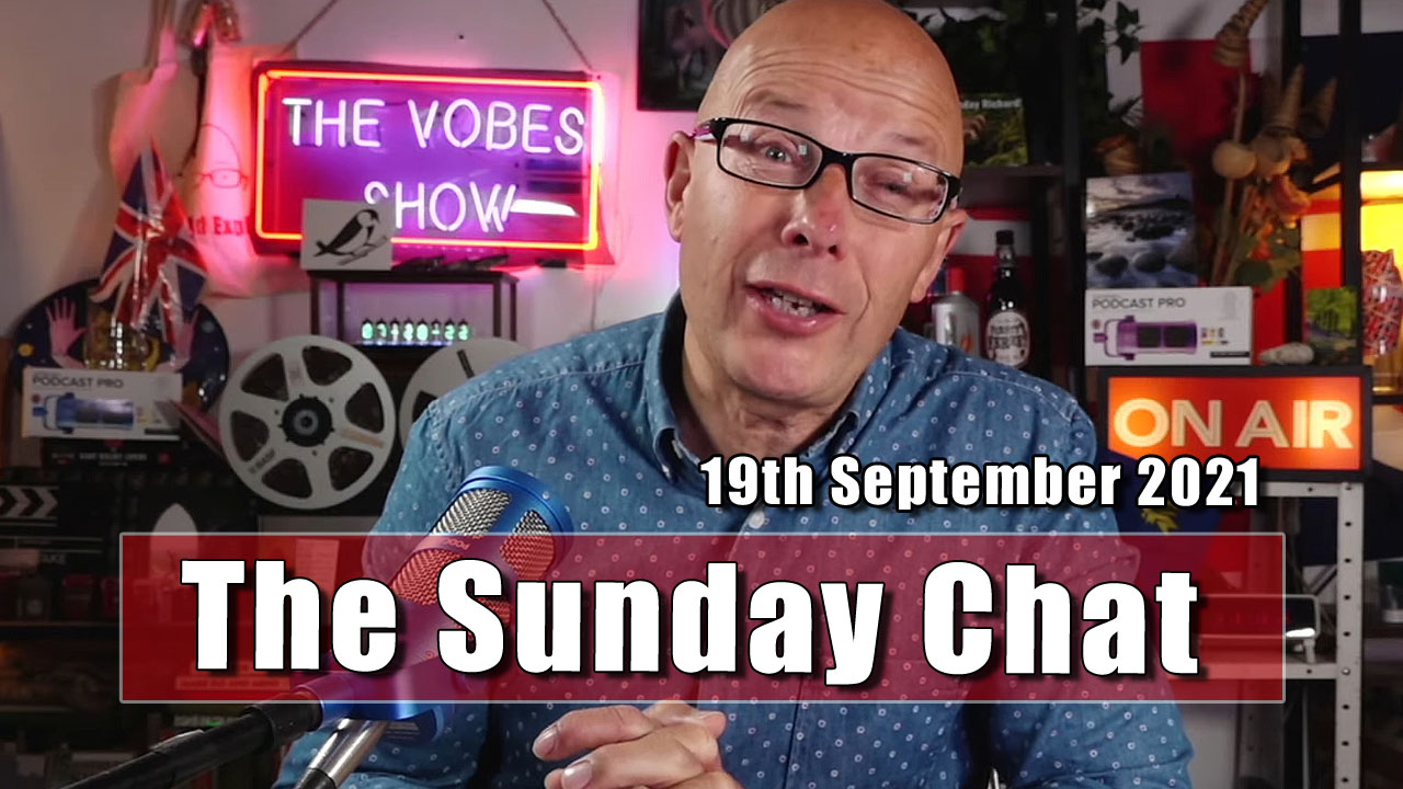 The Sunday Chat - 19th September 2021