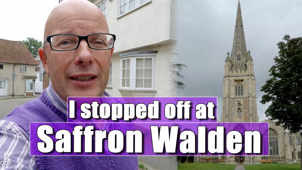 Van Trip UK   I head for Suffolk and end up in Saffron Walden!