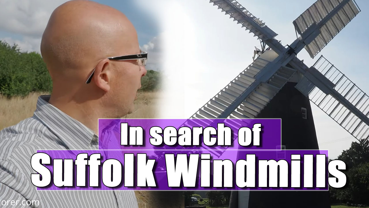 Quest for England   Windmill Chasing in East Anglia
